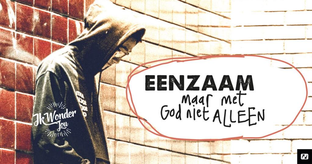 Onwijs Ik voel me zo eenzaam... - NL.Jesus.net CQ-64